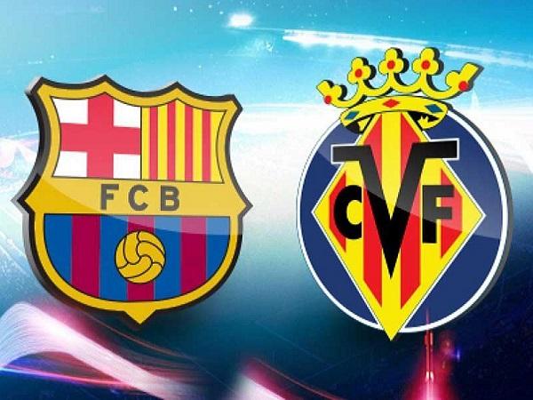 Nhận định Barcelona vs Villarreal
