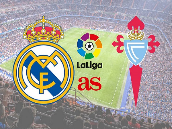 Nhận định Real Madrid vs Celta Vigo