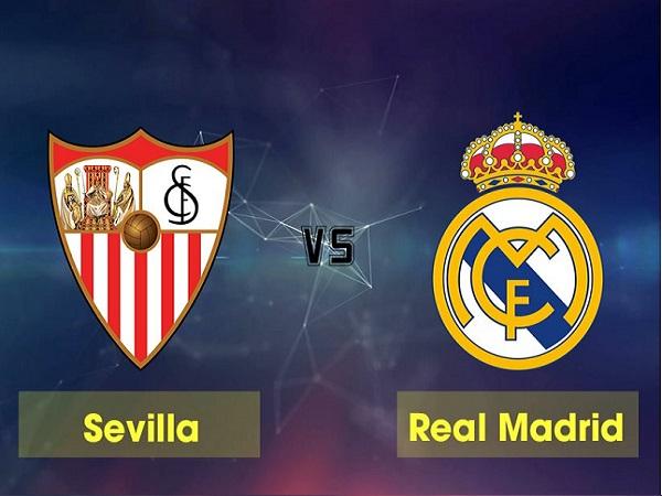 Nhận định Sevilla vs Real Madrid