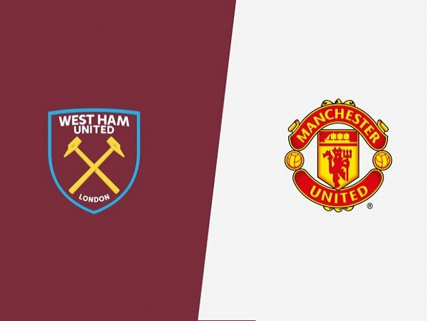 Nhận định West Ham vs Man United