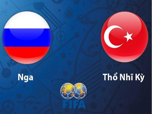 Nhận định Nga vs Thổ Nhĩ Kỳ, 23h00 ngày 05/06: Không thể hài lòng
