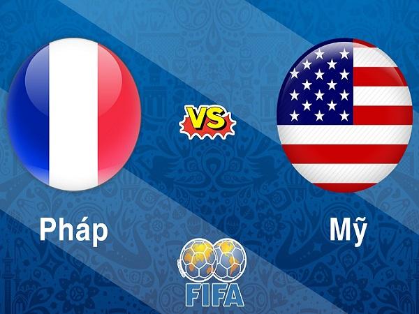 Nhận định Pháp vs Mỹ