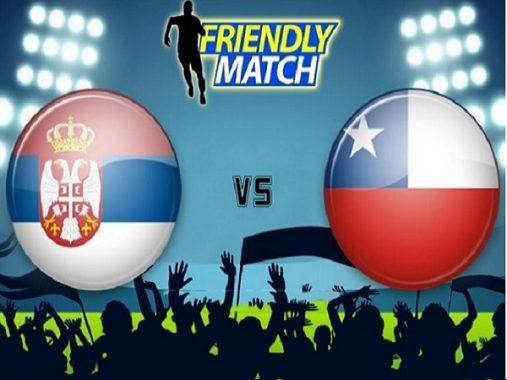 Nhận định Serbia vs Chile, 1h00 ngày 05/06: Tham vọng lớn lao