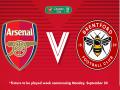 Nhận định Arsenal vs Brentford, 01h45 ngày 27/9: Cúp Liên đoàn bóng đá Anh