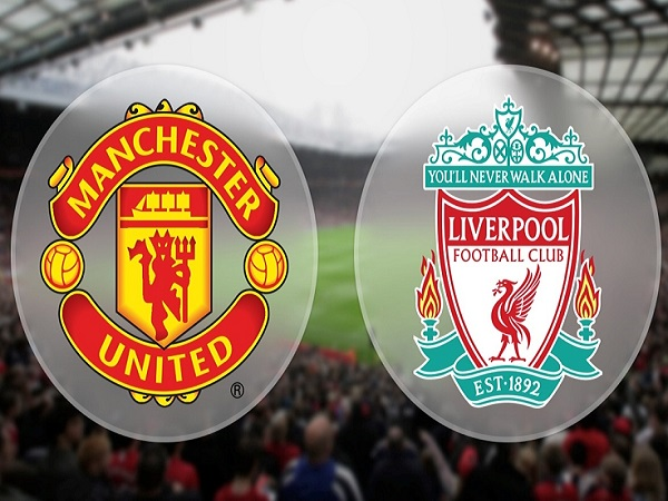 Nhận định Man Utd vs Liverpool