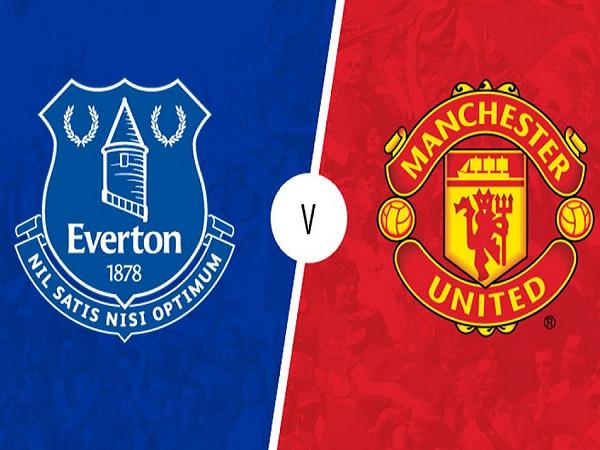 Nhận định Everton vs MU, 19h30 ngày 21/04