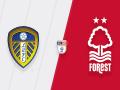 Nhận định Leeds Utd vs Nottingham, 18h30 ngày 10/8