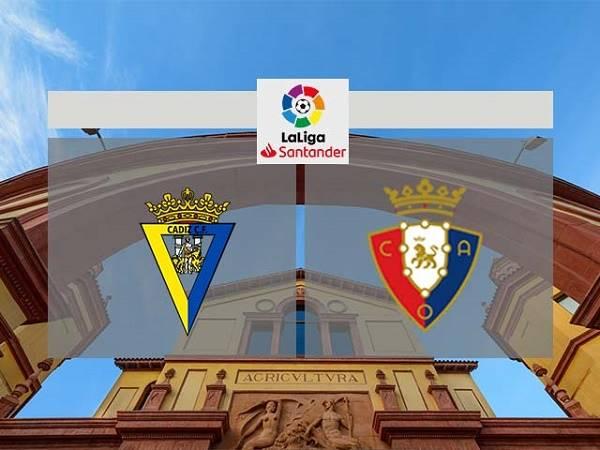 Nhận định kèo Cadiz vs Osasuna 02h00, 13/09 - VĐQG Tây Ban Nha