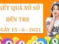 Dự đoán kết quả SX Bến Tre thứ 3 ngày 15/6/2021