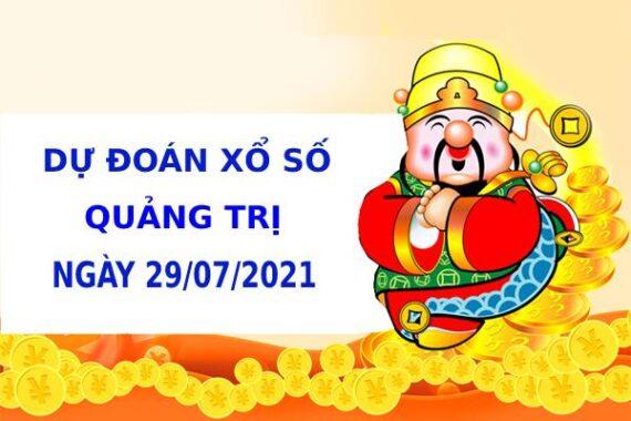 Dự đoán xổ số Quảng Trị 29/7/2021 hôm nay thứ 5