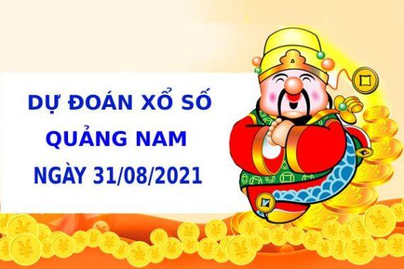 Dự đoán xổ số Quảng Nam 31/8/2021 hôm nay thứ 3