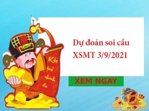 Dự đoán soi cầu XSMT 3/9/2021 hôm nay