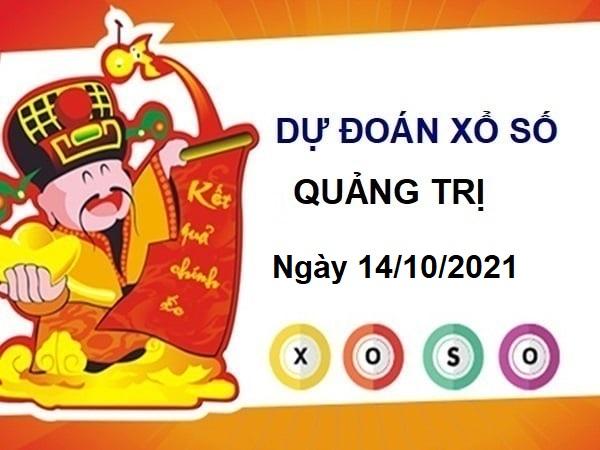 Dự đoán KQXSQT ngày 14/10/2021 chốt số Quảng Trị thứ 5
